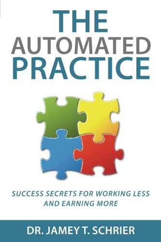 The Automated Practice: Success Secrets for Working