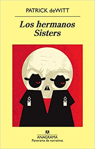 Los hermanos Sisters - Patrick deWitt