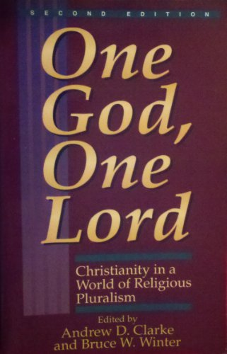 One God, One Lord: Christianity in a World of Religious Pluralism (Tyndale House Studies)