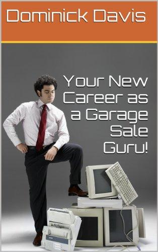 Your New Career as a  Garage Sale Guru! Pdf