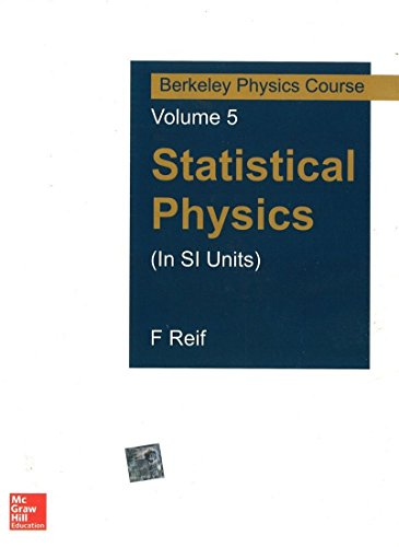 Statistical Physics (In Si Units): Berkeley Physics Course Vol 5 (Sie), 1Ed