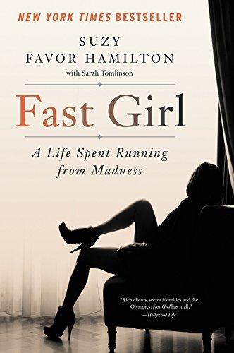 [Paperback] [Suzy Favor Hamilton] Fast Girl: A Life Spent Running from Madness (Fast Girl A Life Spent Running From Madness)