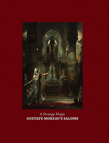 A Strange Magic: Gustave Moreau