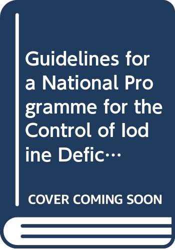 Guidelines for a National Programme for the Control of Iodine Deficiency Disorders in the Eastern Mediterranean Region (Public Health) WHO Regional Office for the Eastern Mediterranean