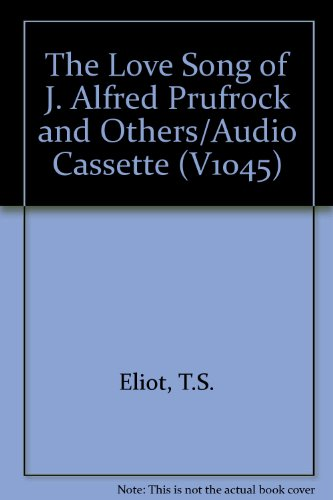 T. S. Eliot Reading: The Love Song of J. Alfred Prufrock and Others (Caedmon1045)