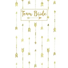 Team Bride: White Gold Arrow Blank Journal, Wedding Planning Notebook, 110 Lined Pages, 5.25 x 8, Stylish Journal for Bride Family, Ideal for Notes & Ideas for Planning the Wedding, Perfect Engagement Gift, Wedding Shower, Bridal Party Gifts