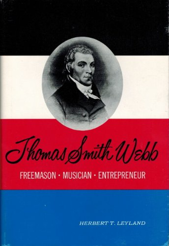 Thomas Smith Webb: Freemason, Musician, Entrepreneur