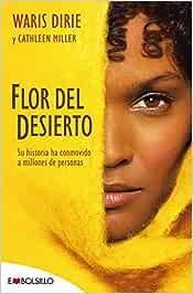 Flor del desierto: Su historia ha conmovido a millones de