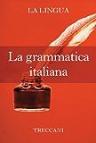 La grammatica italiana (Italian Edition)