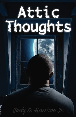 Attic Thoughts (Black Ink) (Volume 1) by CreateSpace Independent Publishing Platform
