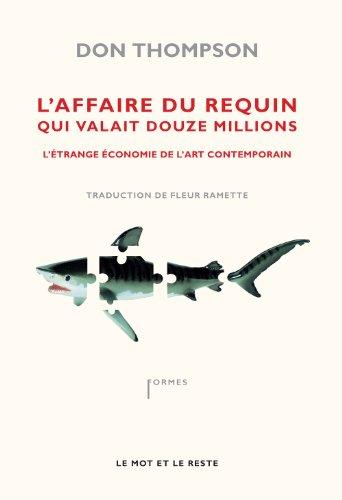 L'affaire du requin qui valait douze millions : L'étrange économie de l'art contemporain
