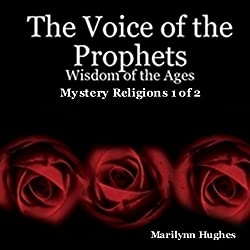 The Voice of the Prophets: Wisdom of the Ages, Mystery Religions 1 of 2