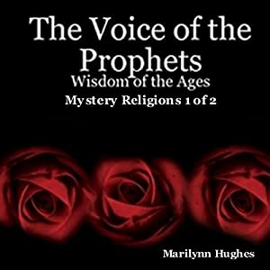 The Voice of the Prophets: Wisdom of the Ages, Mystery Religions 1 of 2 Audiobook