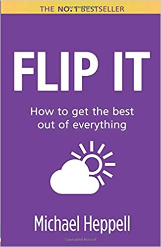 Flip It How To Get The Best Out Of Everything 2nd Edition Amazon