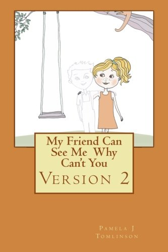 My Friend Can See Me Why Can't You - Version 2 (Volume) (Volume 2) PDF