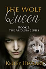 The Wolf Queen: Book 2: The Arcadia Series (Volume 2)