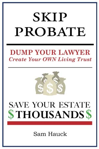 Skip Probate: Dump Your Lawyer  Create your Own Living Trust