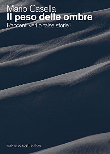 Il peso delle ombre: Racconti veri o false storie? (Italian Edition)