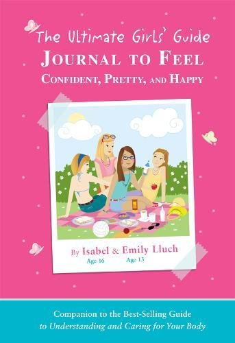 Read Online The Ultimate Girls' Guide Journal to Feel Confident, Pretty and Happy pdf