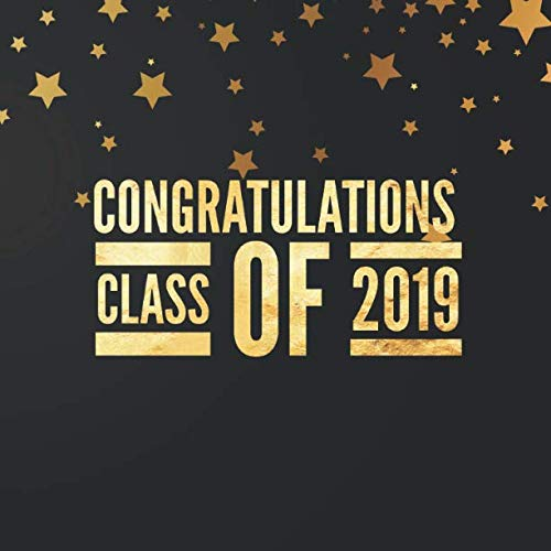 Congratulations Class Of 2019: Black & Gold Large Square Message Guest Book, Scrapbook | High School, College, Senior, University | For Friends, ... Write In | Lined & Unlined Pages (Graduation)