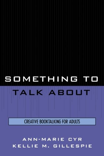 Download Something to Talk About: Creative Booktalking for Adults pdf epub
