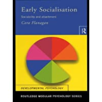 Early Socialisation: Sociability and Attachment (Routledge Modular Psychology)