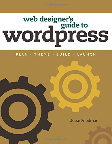 Web Designer's Guide To Wordpress (Voices That Matter)