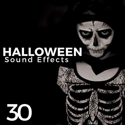 30 Halloween Sound Effects - Dark Ambient Music for Halloween Parties, Horror Sounds