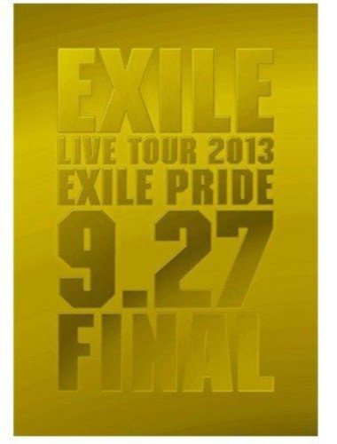 DVD : Exile - Exile Live Tour 2013 Exile Pride 9.27 Final (Hong Kong - Import, NTSC Format, 3PC)