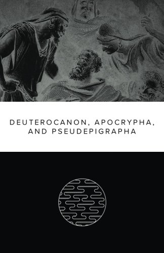 Deuterocanon, Apocrypha, and Pseudepigrapha: World English Reader's Bible 6 of 6 (A reader's edition of the World English Bible translation) (Volume 6)