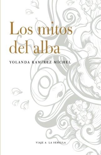 Los mitos del alba (Spanish Edition)