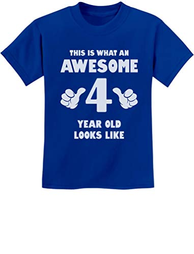This is What an Awesome 4 Year Old Looks Like 4th Birthday Gift Kids T-Shirt Small Blue ()