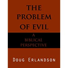 The Problem of Evil: A Biblical Perspective