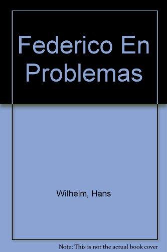 Federico En Problemas (Spanish Edition) - Wilhelm, Hans