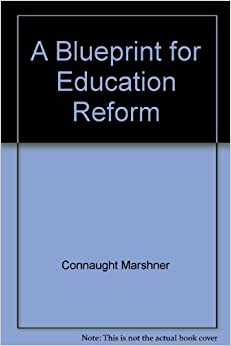 A blueprint for education reform connaught coyne marshner a blueprint for education reform malvernweather Choice Image
