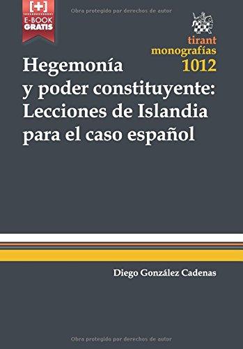 Descargar Libro Hegemonía Y Poder Constituyente: Lecciones De Islandia Para El Caso Español Diego González Cadenas