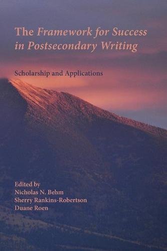 The Framework For Success In Postsecondary Writing: Scholarship And Applications (Writing Program Administration)