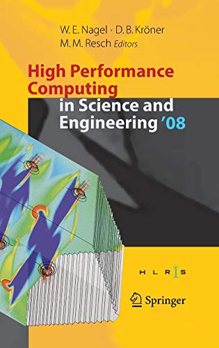 High Performance Computing in Science and Engineering ' 08: Transactions of the High Performance Computing Center, Stutt