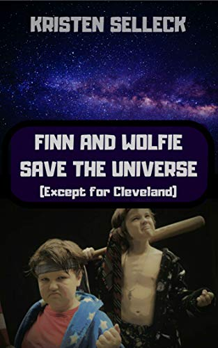 Finn and Wolfie Save the Universe (Except for Cleveland)