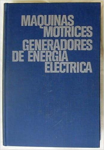 MÁQUINAS MOTRICES. GENERADORES DE ENERGIA ELECTRICA: Amazon.es: JOSÉ VAZQUEZ RAMIREZ, CEAC: Libros
