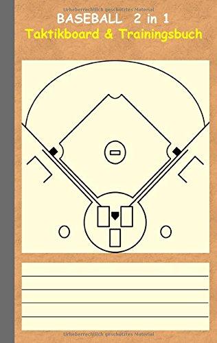 Baseball 2 in 1 Taktikboard und Trainingsbuch: Taktikbuch für Trainer, Spielstrategie, Training, Gewinnstrategie, Baseballfeld, 2D Spielfeld, ... Trainer, Coach, Coaching Anweisungen, Taktik Taschenbuch – 12. Januar 2016 Theo von Taane Books on Demand 3739