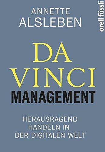 Da Vinci Management: Herausragend handeln in der d...
