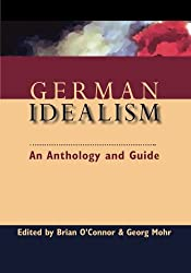 German Idealism: An Anthology and Guide