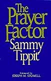 The Prayer Factor, Sammy Tippit, 0802466788