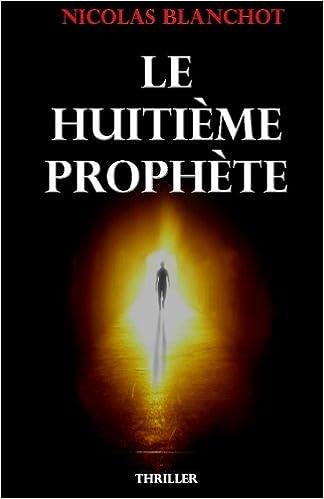 Le huitième prophète de Nicolas Blanchot 41nHE3tyBSL._SX322_BO1,204,203,200_