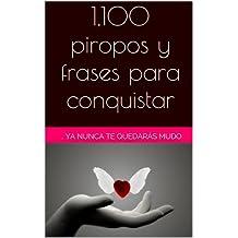 1,100 piropos y frases para conquistar (Spanish Edition)
