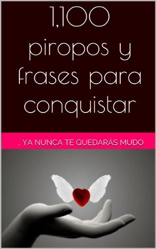 1 100 Piropos Y Frases Para Conquistar Spanish Edition