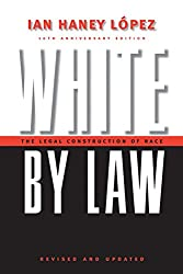 White by Law: The Legal Construction of Race (Critical America)