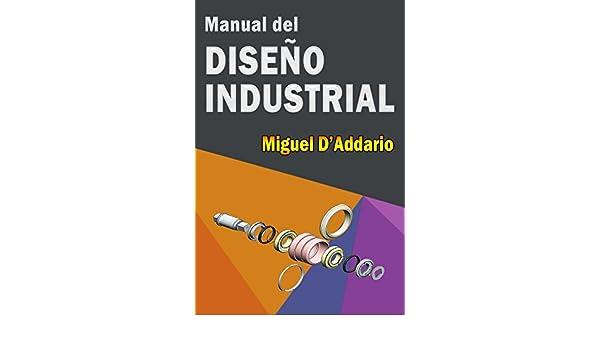 Manual del Diseño Industrial eBook: DAddario, Miguel: Amazon.es: Tienda Kindle