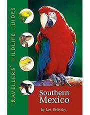 Southern Mexico: The Cancun Region, Yucatan Peninsula, Oaxaca, Chiapas and Tabasco